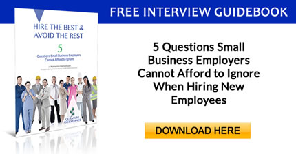 FREE INTERVIEW GUIDEBOOK - 5 questions small business owners cannot afford to ignore when hiring new employees