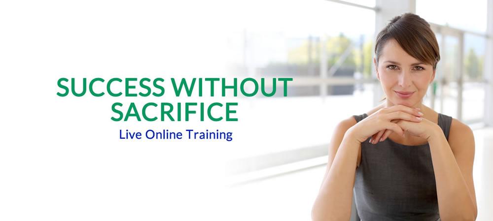 Success Without Sacrifice live training